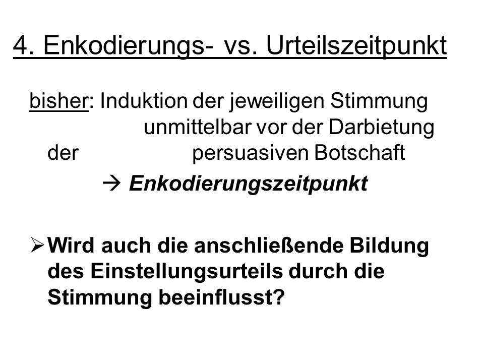 4. Enkodierungs- vs. Urteilszeitpunkt