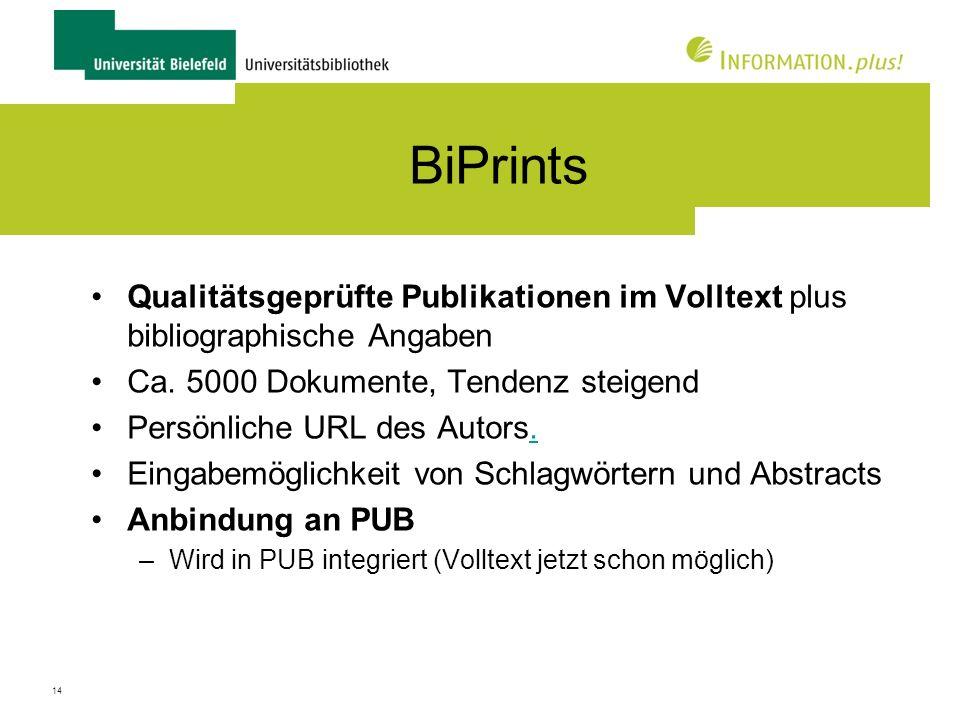 BiPrints Qualitätsgeprüfte Publikationen im Volltext plus bibliographische Angaben. Ca. 5000 Dokumente, Tendenz steigend.