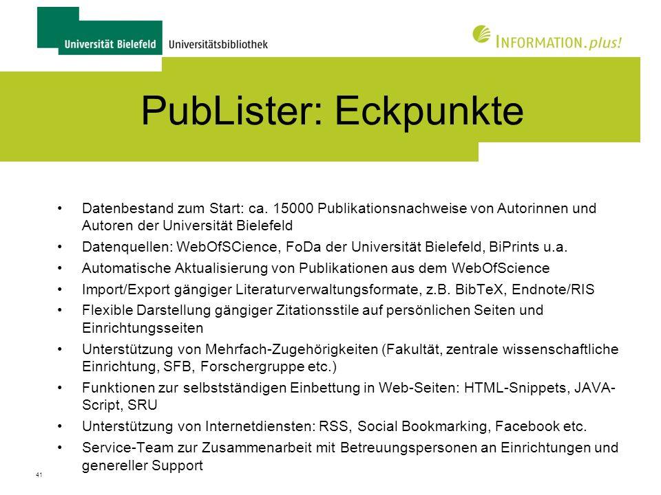 PubLister: Eckpunkte Datenbestand zum Start: ca. 15000 Publikationsnachweise von Autorinnen und Autoren der Universität Bielefeld.