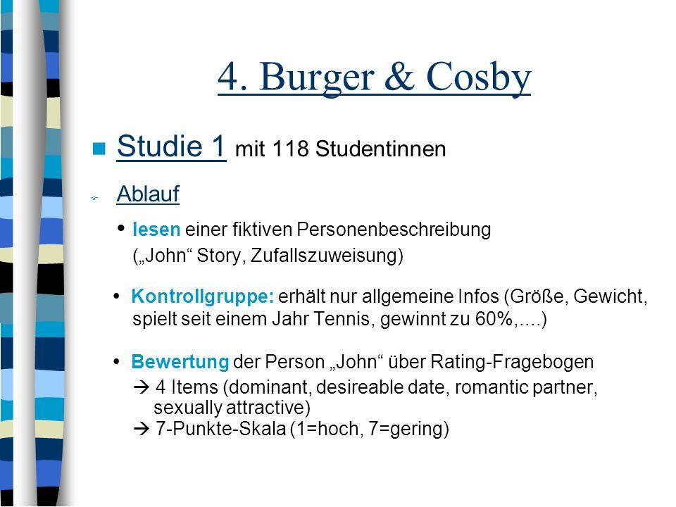 4. Burger & Cosby Studie 1 mit 118 Studentinnen Ablauf