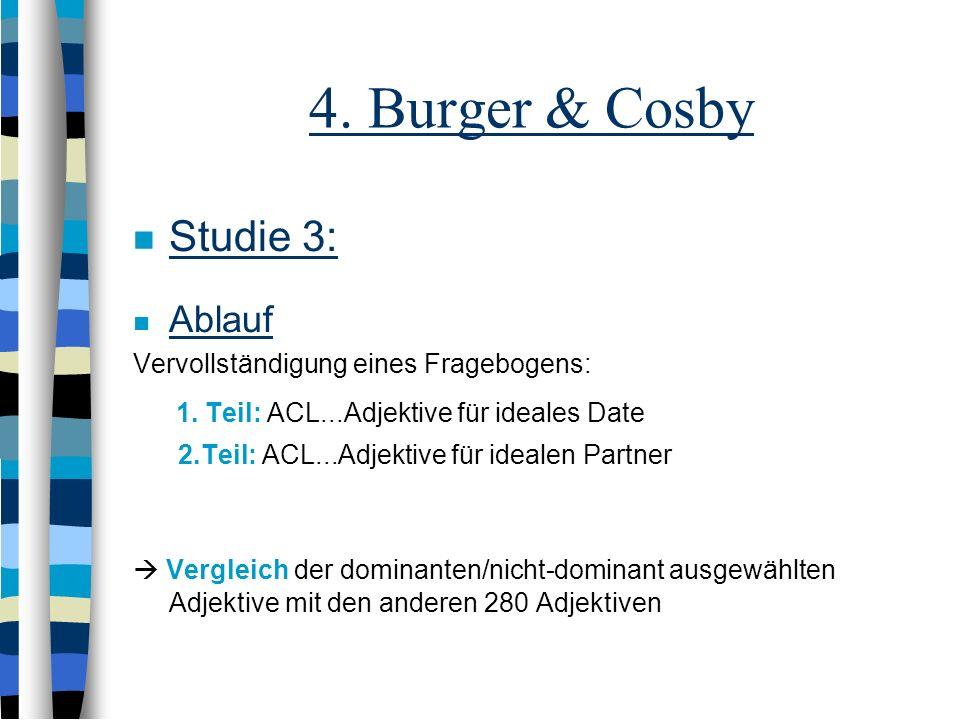 4. Burger & Cosby Studie 3: Ablauf