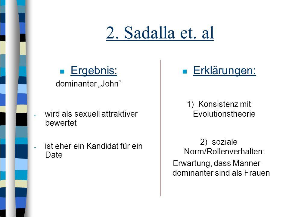 """2. Sadalla et. al Ergebnis: Erklärungen: dominanter """"John"""