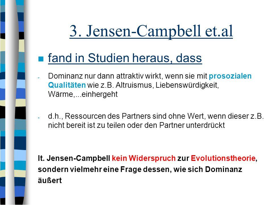 3. Jensen-Campbell et.al fand in Studien heraus, dass