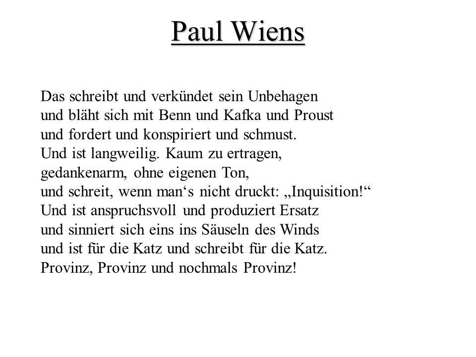 Paul Wiens Das schreibt und verkündet sein Unbehagen