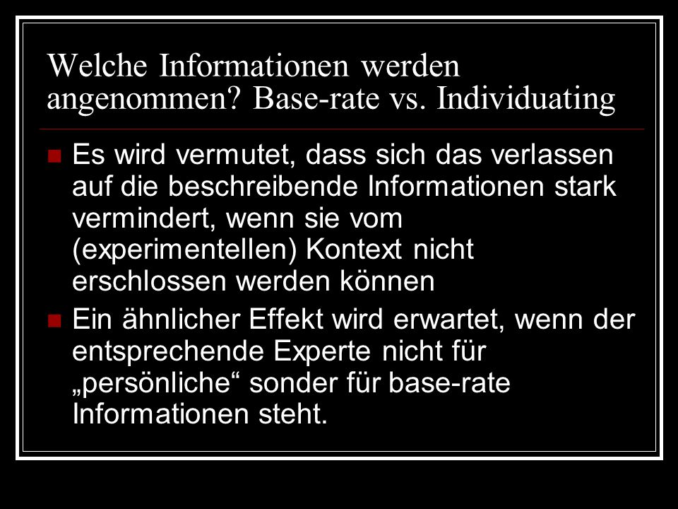 Welche Informationen werden angenommen Base-rate vs. Individuating