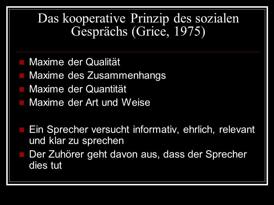 Das kooperative Prinzip des sozialen Gesprächs (Grice, 1975)