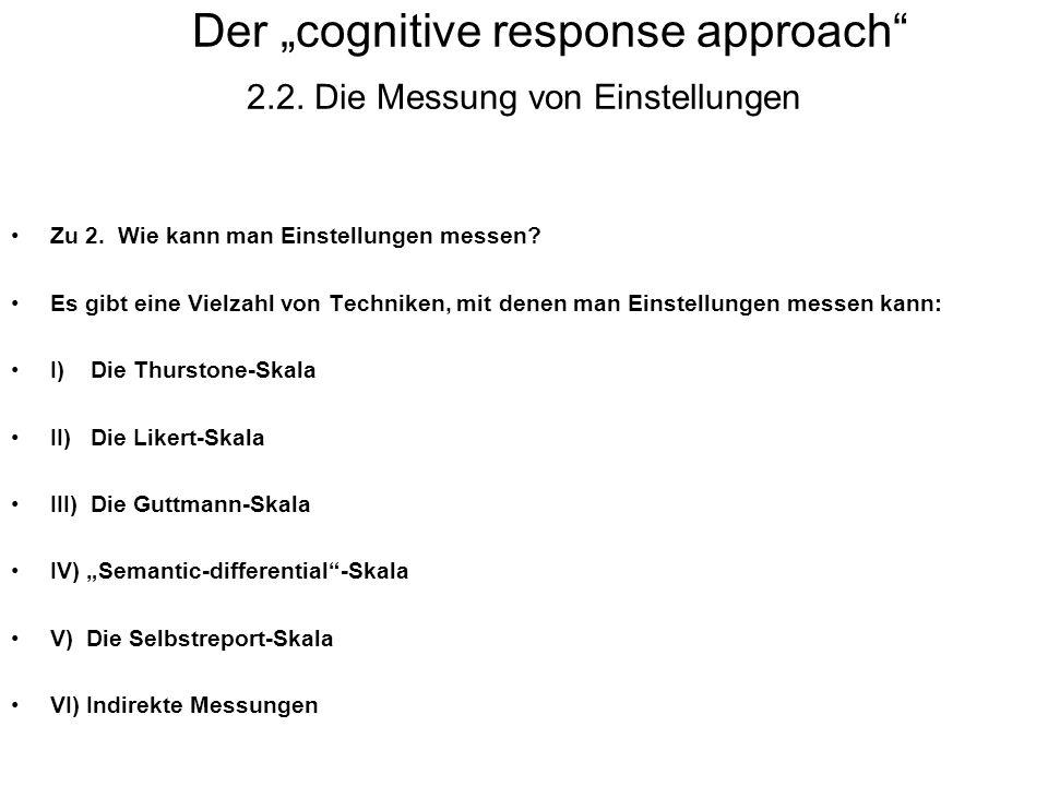 """Der """"cognitive response approach 2.2. Die Messung von Einstellungen"""
