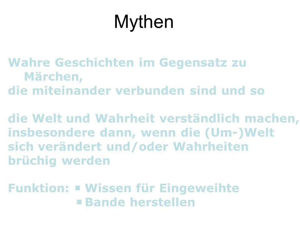 Mythen Wahre Geschichten im Gegensatz zu Märchen,