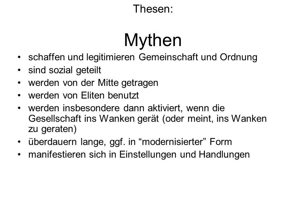 Thesen: Mythen schaffen und legitimieren Gemeinschaft und Ordnung