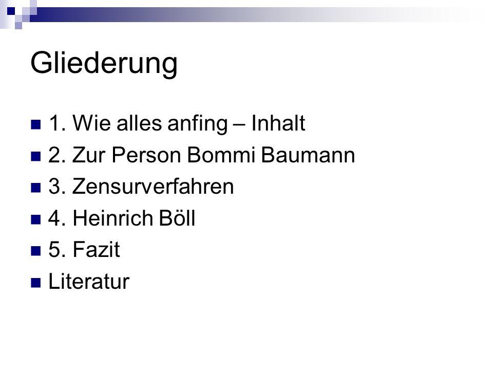 Gliederung 1. Wie alles anfing – Inhalt 2. Zur Person Bommi Baumann