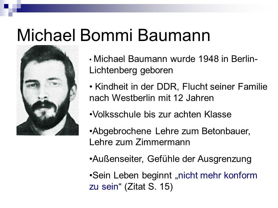 Michael Bommi Baumann Michael Baumann wurde 1948 in Berlin- Lichtenberg geboren.