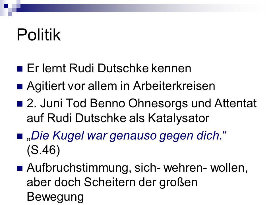 Politik Er lernt Rudi Dutschke kennen
