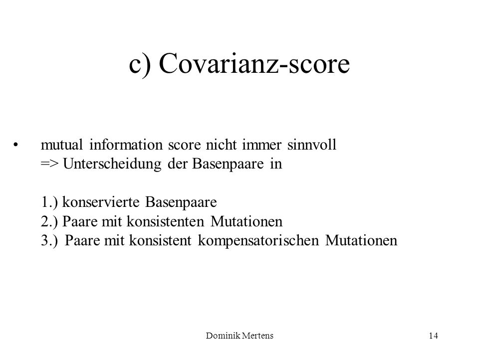 c) Covarianz-score mutual information score nicht immer sinnvoll