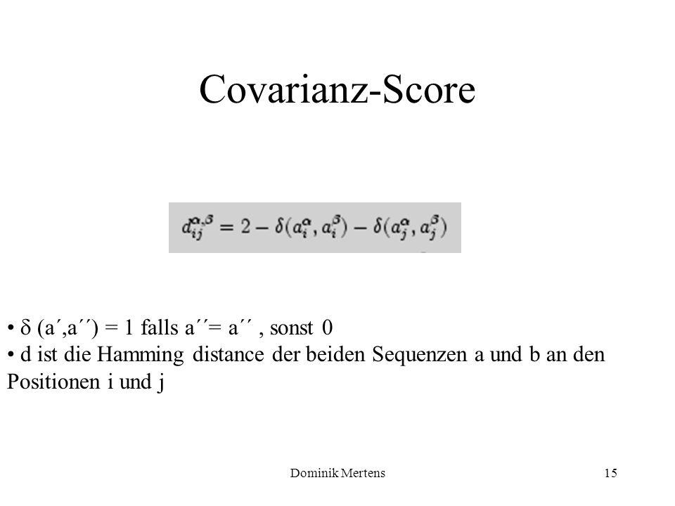 Covarianz-Score  (a´,a´´) = 1 falls a´´= a´´ , sonst 0