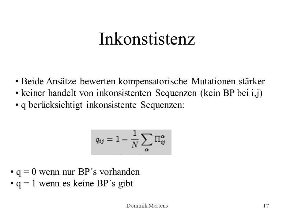 Inkonstistenz Beide Ansätze bewerten kompensatorische Mutationen stärker. keiner handelt von inkonsistenten Sequenzen (kein BP bei i,j)