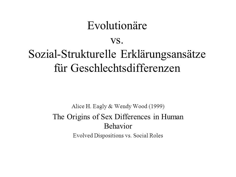 Evolutionäre vs. Sozial-Strukturelle Erklärungsansätze für Geschlechtsdifferenzen