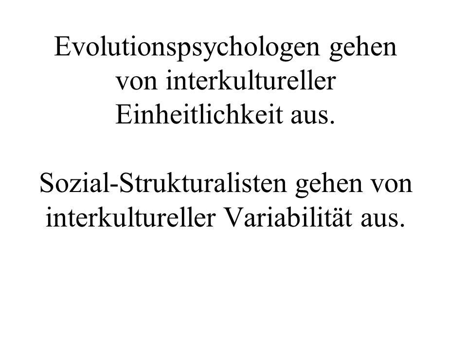 Evolutionspsychologen gehen von interkultureller Einheitlichkeit aus