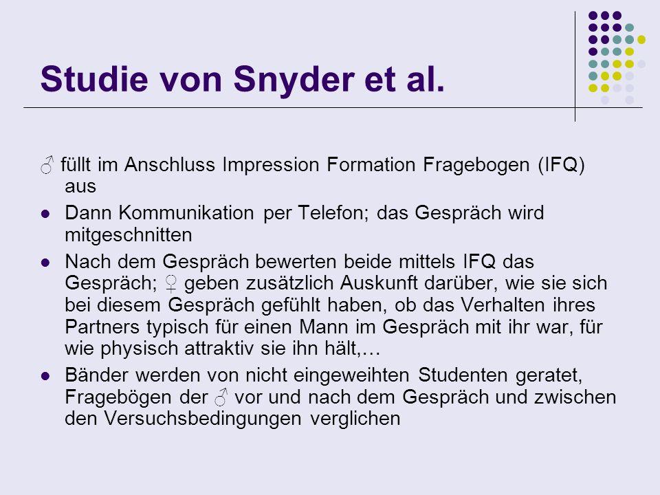 Studie von Snyder et al. ♂ füllt im Anschluss Impression Formation Fragebogen (IFQ) aus.