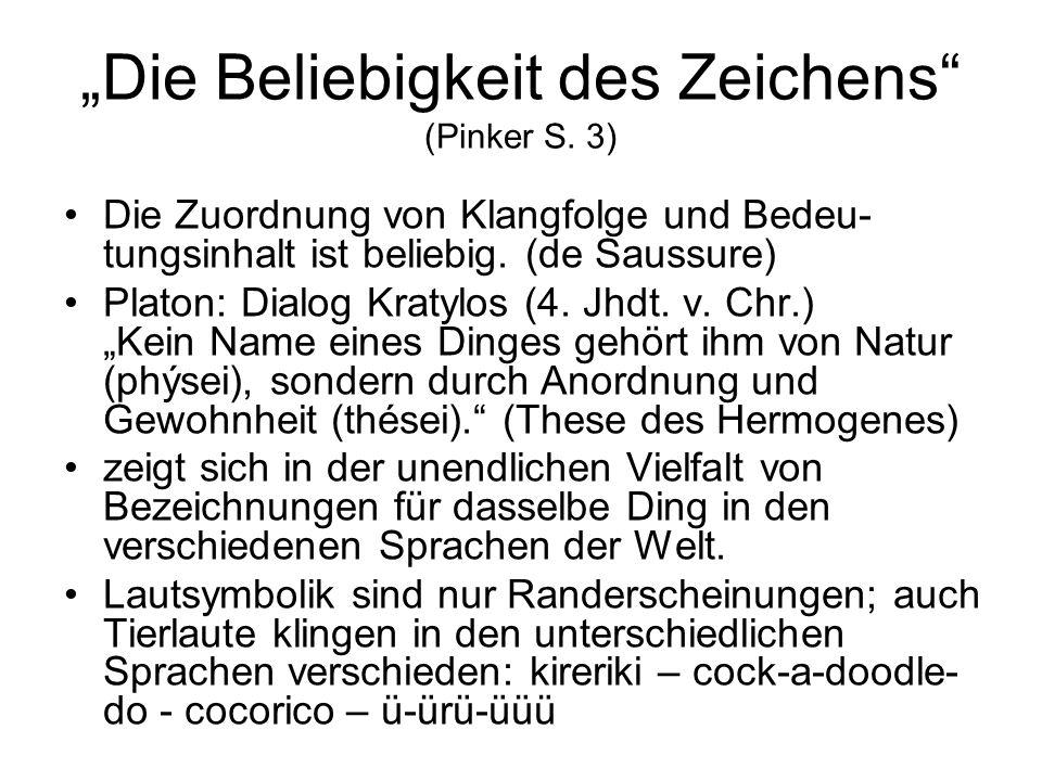"""""""Die Beliebigkeit des Zeichens (Pinker S. 3)"""