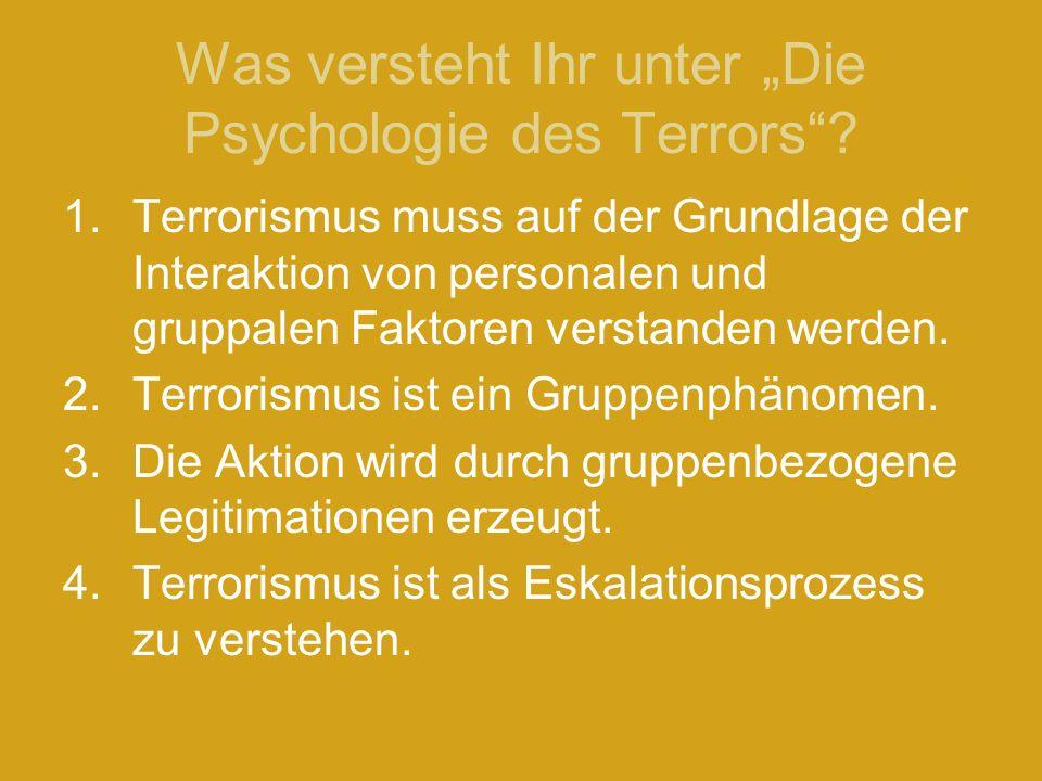 """Was versteht Ihr unter """"Die Psychologie des Terrors"""