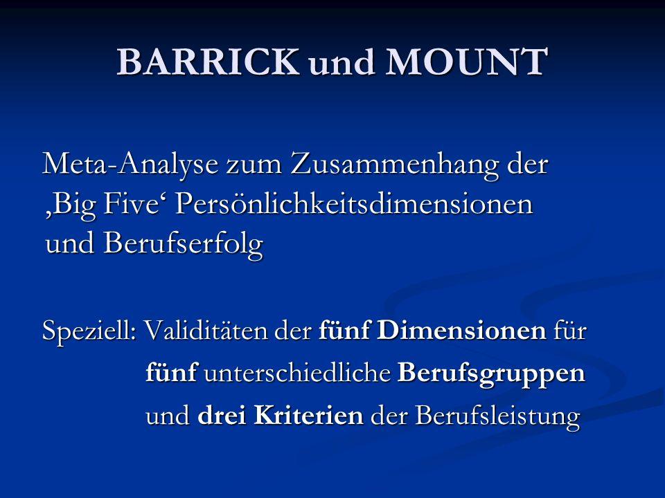BARRICK und MOUNT Meta-Analyse zum Zusammenhang der 'Big Five' Persönlichkeitsdimensionen und Berufserfolg.