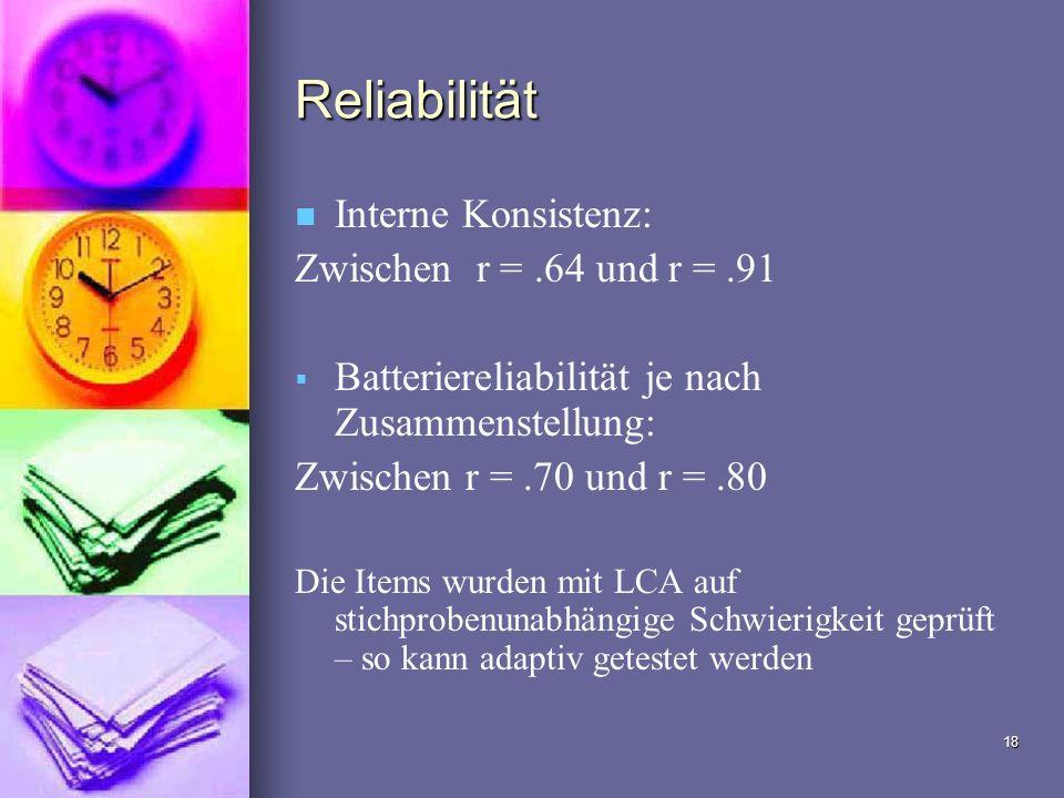 Reliabilität Interne Konsistenz: Zwischen r = .64 und r = .91