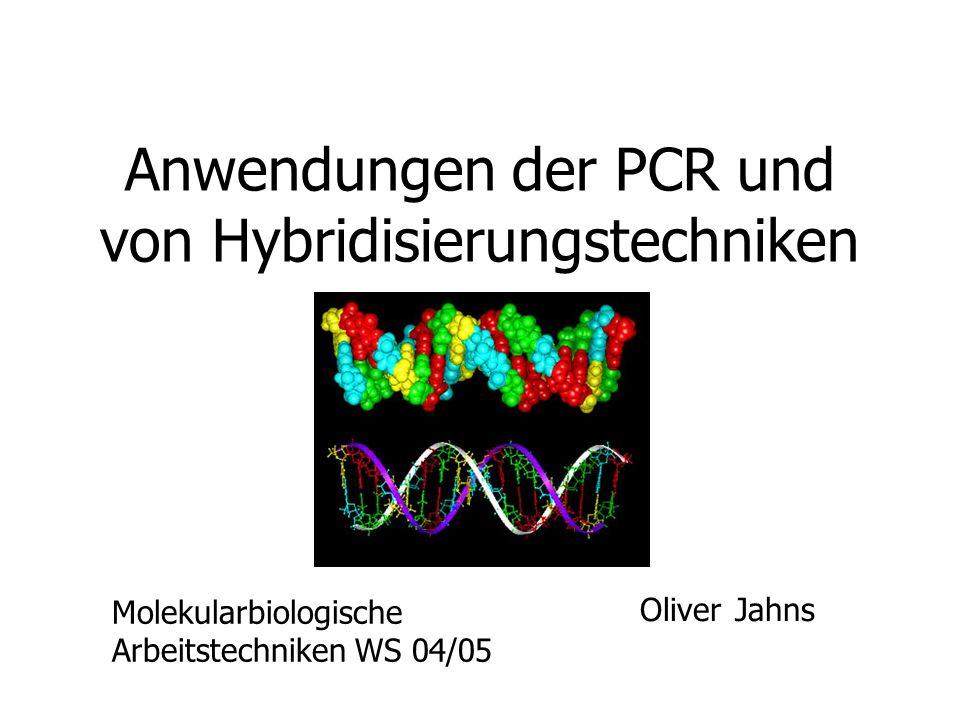 Anwendungen der PCR und von Hybridisierungstechniken