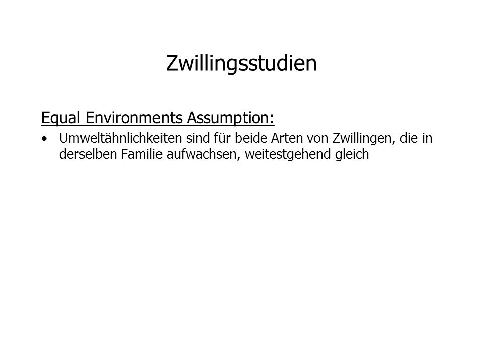 Zwillingsstudien Equal Environments Assumption: