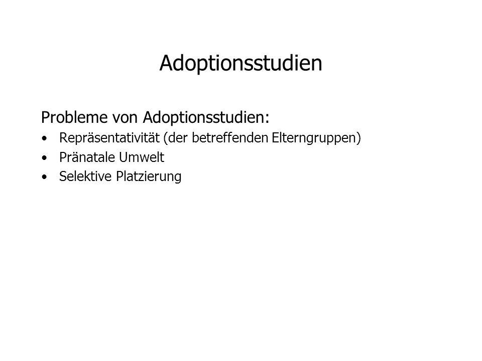 Adoptionsstudien Probleme von Adoptionsstudien: