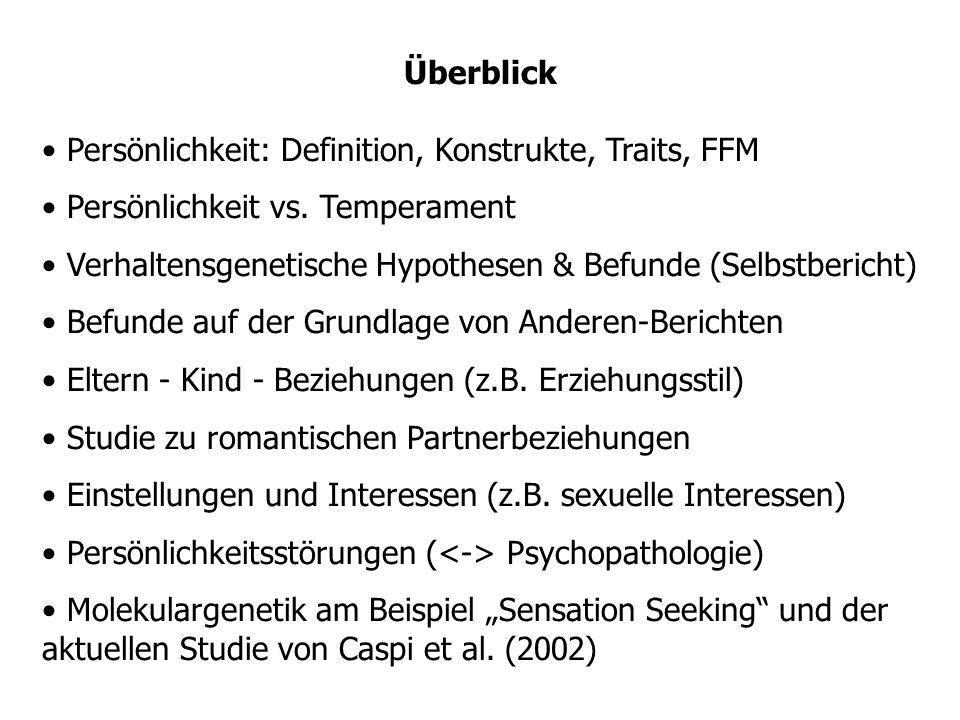 Überblick Persönlichkeit: Definition, Konstrukte, Traits, FFM. Persönlichkeit vs. Temperament.