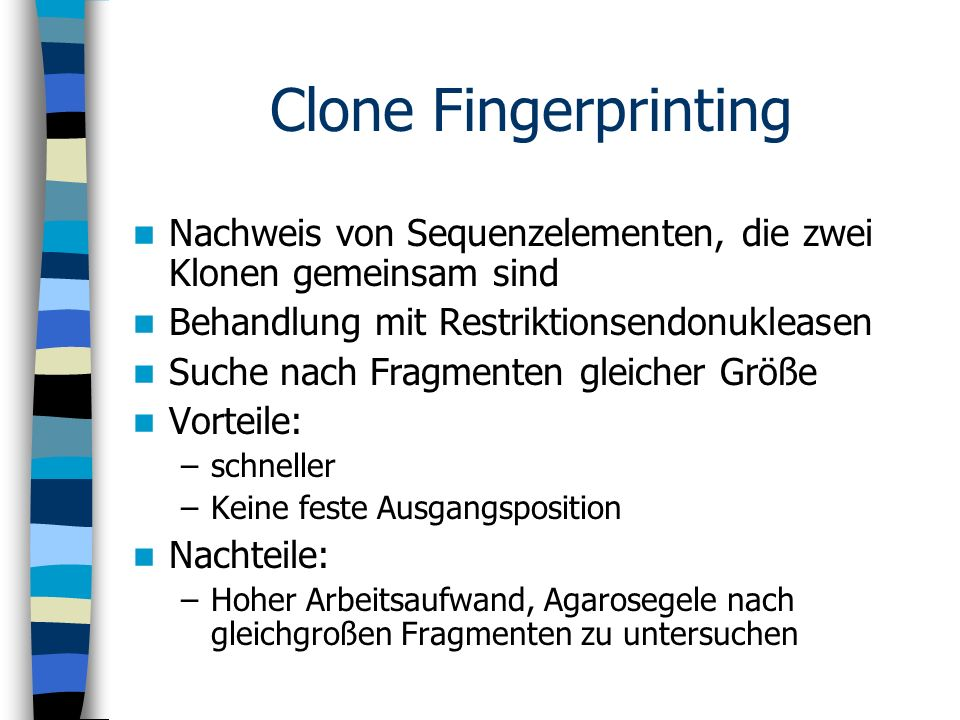 Clone Fingerprinting Nachweis von Sequenzelementen, die zwei Klonen gemeinsam sind. Behandlung mit Restriktionsendonukleasen.