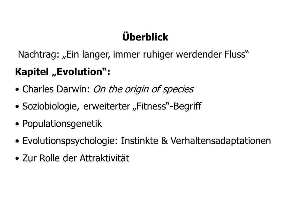 """Überblick Nachtrag: """"Ein langer, immer ruhiger werdender Fluss Kapitel """"Evolution : Charles Darwin: On the origin of species."""