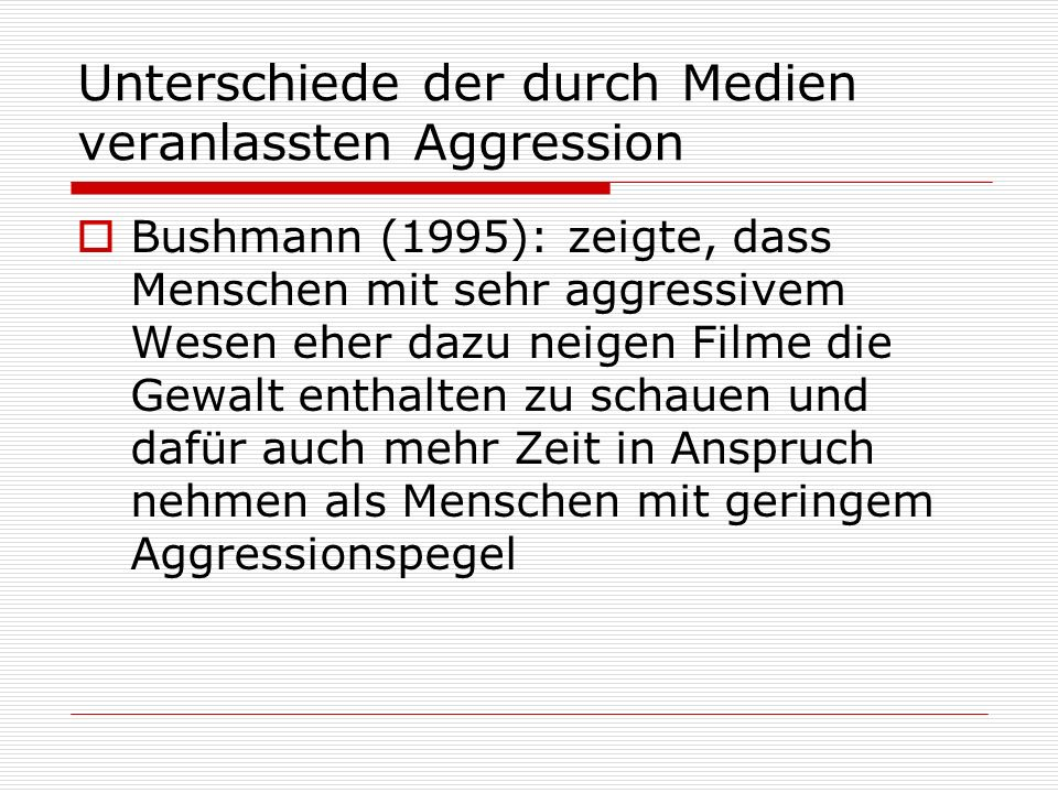 Unterschiede der durch Medien veranlassten Aggression