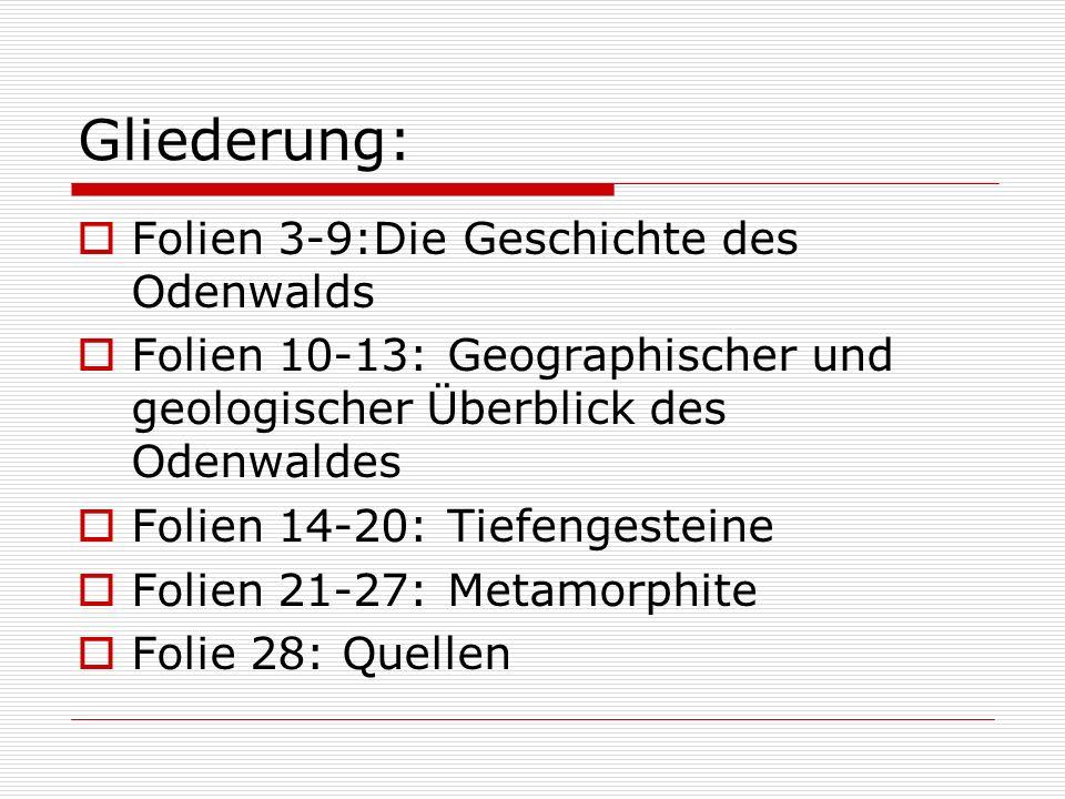 Gliederung: Folien 3-9:Die Geschichte des Odenwalds