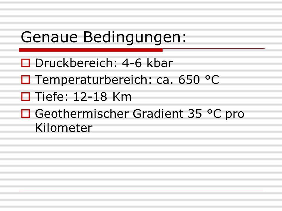 Genaue Bedingungen: Druckbereich: 4-6 kbar