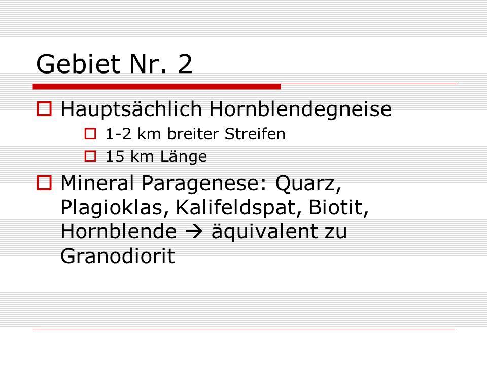 Gebiet Nr. 2 Hauptsächlich Hornblendegneise