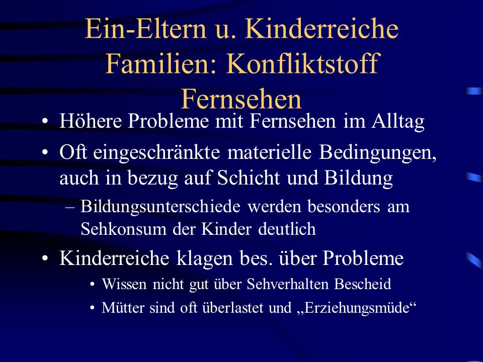 Ein-Eltern u. Kinderreiche Familien: Konfliktstoff Fernsehen