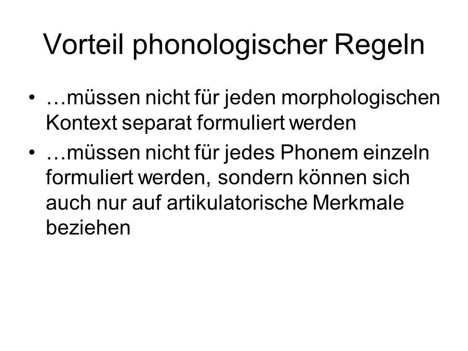 Vorteil phonologischer Regeln