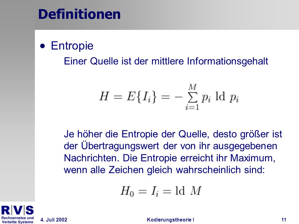 Definitionen Entropie Einer Quelle ist der mittlere Informationsgehalt