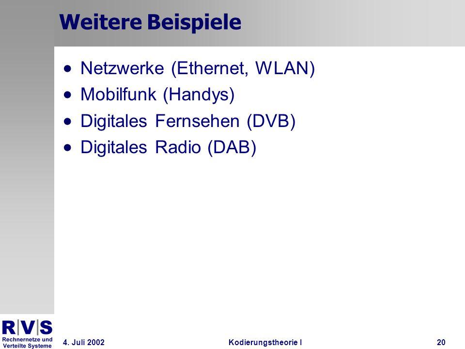 Weitere Beispiele Netzwerke (Ethernet, WLAN) Mobilfunk (Handys)