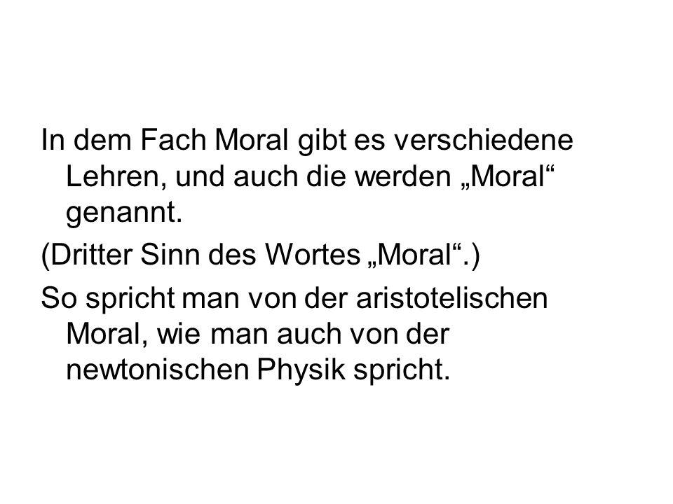 """In dem Fach Moral gibt es verschiedene Lehren, und auch die werden """"Moral genannt."""