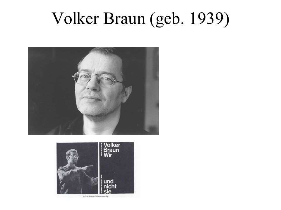 Volker Braun (geb. 1939)