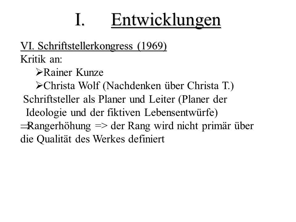 Entwicklungen VI. Schriftstellerkongress (1969) Kritik an: