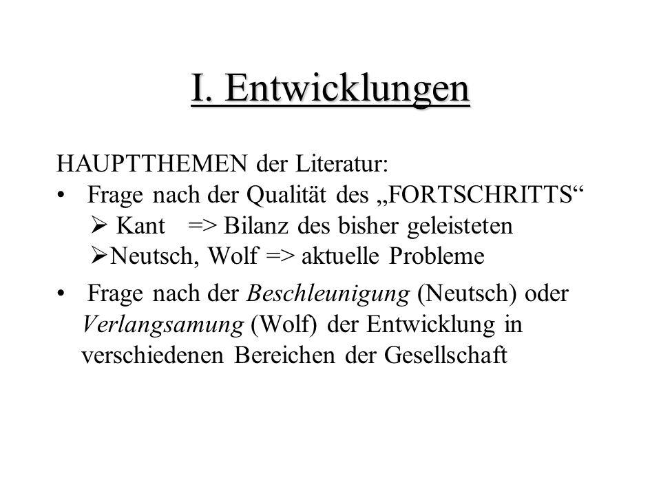 I. Entwicklungen HAUPTTHEMEN der Literatur:
