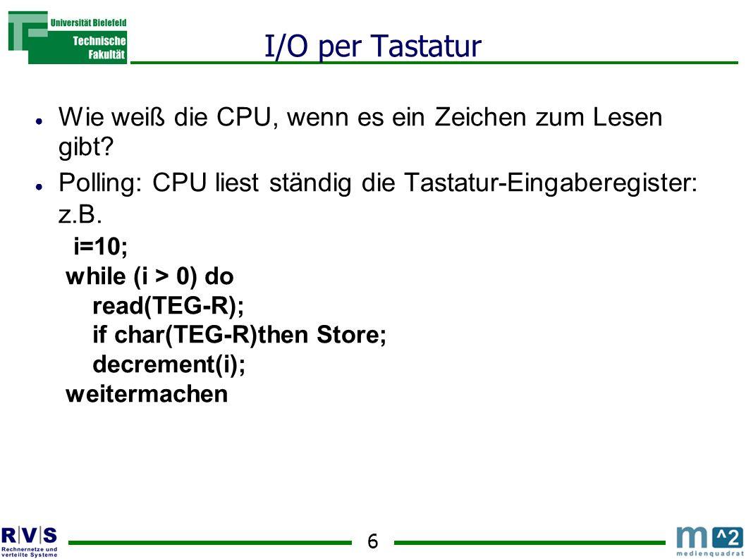 I/O per Tastatur Wie weiß die CPU, wenn es ein Zeichen zum Lesen gibt
