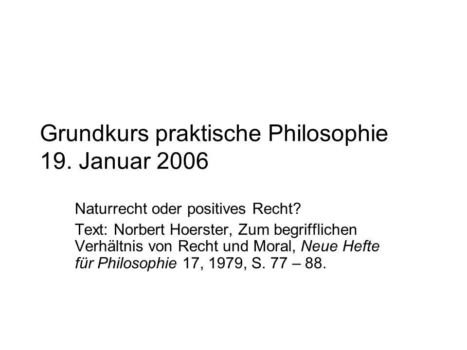 Grundkurs praktische Philosophie 19. Januar 2006