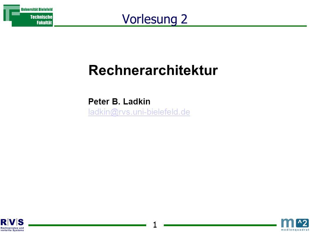 Rechnerarchitektur Vorlesung 2 Peter B. Ladkin