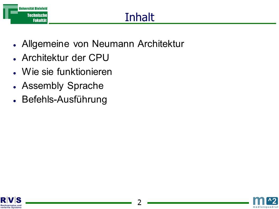 Inhalt Allgemeine von Neumann Architektur Architektur der CPU