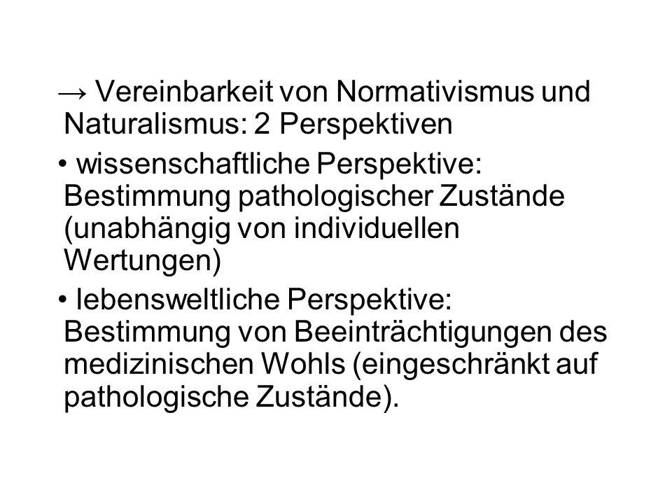 → Vereinbarkeit von Normativismus und Naturalismus: 2 Perspektiven