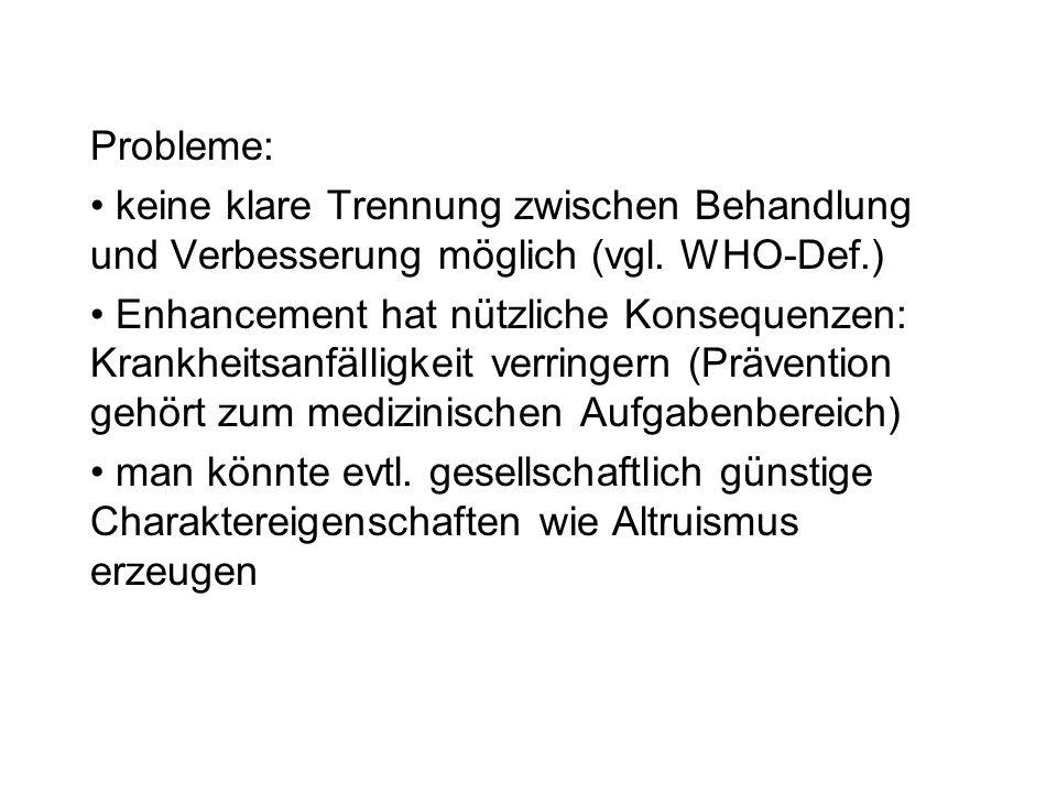 Probleme: keine klare Trennung zwischen Behandlung und Verbesserung möglich (vgl. WHO-Def.)